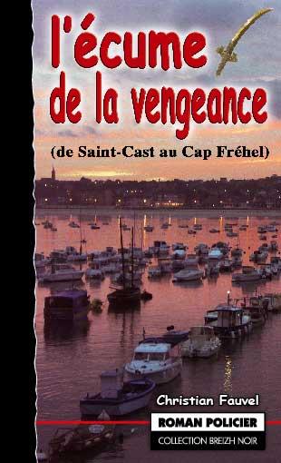 L'Ecume de la Vengeance de Saint-Cast au Cap Frehel