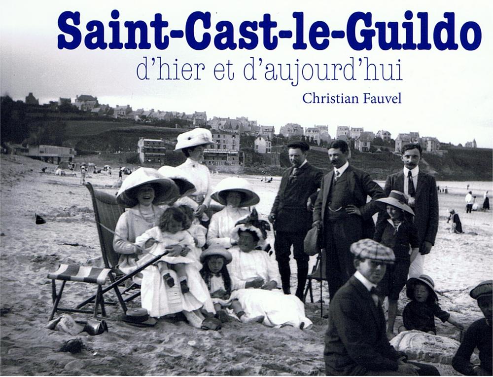 Saint-Cast-le-Guildo, d'hier et d'aujourd'hui - Tome 1
