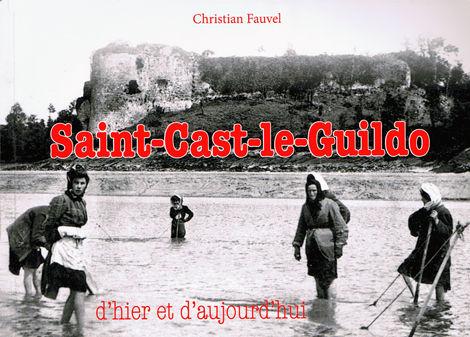 Saint-Cast-le-Guildo, d'hier et d'aujourd'hui - Tome 2